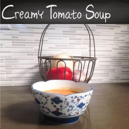 Real Life. Real Recipes: Creamy Tomato Soup Recipe