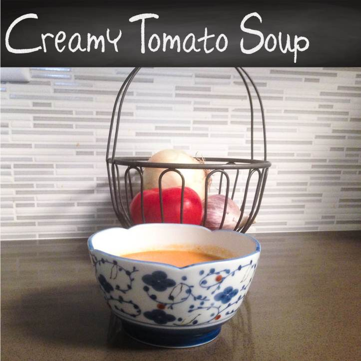 Real Life. Real Recipes: Creamy Tomato Soup Recipe